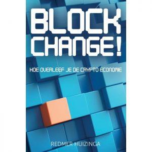 Blokchange; Hoe overleef je de crypto economie - Redmer Huizinga - Ebook